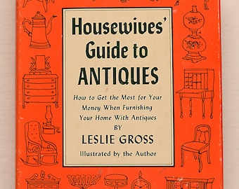 Housewives' Guide to Antiques By Leslie Gross