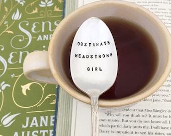 Obstinate Headstrong Girl, Jane Austen teaspoon, vintage teaspoon, tea party favors, book club gift