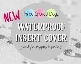 Waterproof Insert Cover, Dog Bed Insert Cover, Insert Cover Only, Waterproof Zippered Slip Cover, Sizes Sm XL, Great for Seniors and Puppies