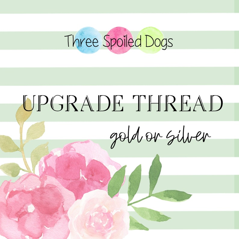Ugrade Embroidery Thread  Gold or Silver  Personalized Pet image 0
