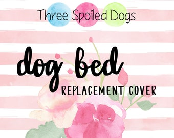 Dog Bed Replacement Cover Only
