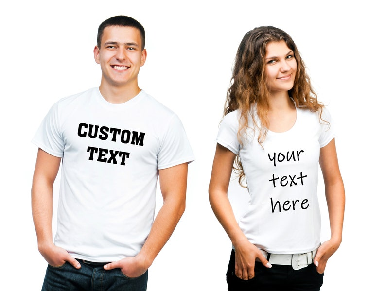 official supplier sold worldwide top-rated newest Custom T-Shirts - You Choose Text and Style. Custom Made Tees for Men and  Women. Personalized T-Shirt For You. Custom Design Shirts