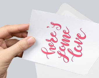 Here's Some Love - Hand Lettered Card