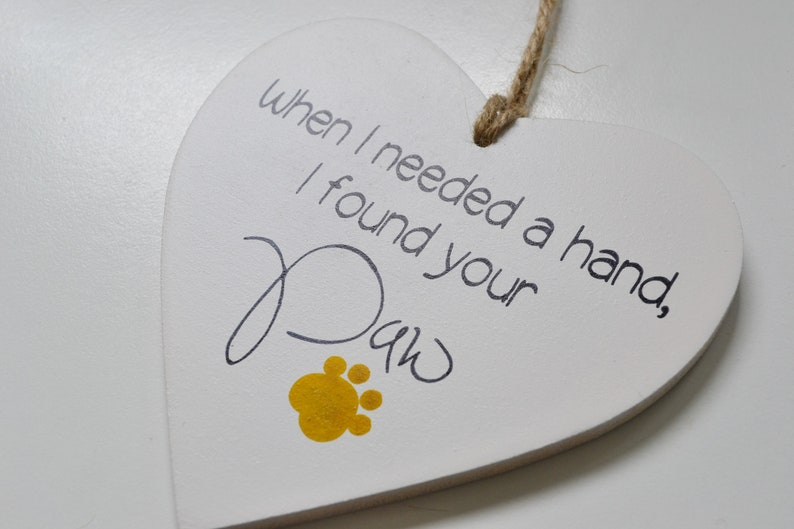 When I needed a hand I found your paw.  Heart plaque dog image 0