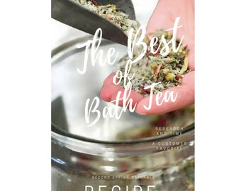 Make your own Bath Tea  - Our own Bath Tea Recipe and Tutorial Guide for DIY - Customer Favorite - Digital Download