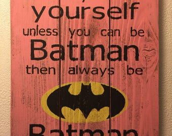 Always be yourself unless you can be batman//superheroes//kids room//nursery//inspiration//
