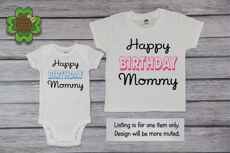 Happy Birthday Mommy Baby Girls Tee Shirt Babys