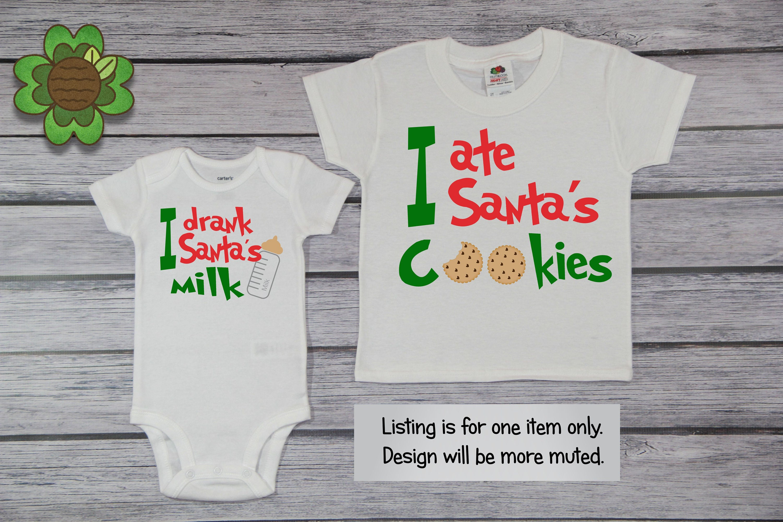6b6c5719c I Ate Santa's Cookies- Babys Christmas Bodysuit - Christmas Youth Tee Shirt  - Toddler Shirt, I Drank Santa's Milk Tee, *CT1516