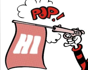 Pistol Pop Art with the Beano's Minnie the Minx firing a joke gun to POP out a Hi sign