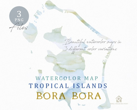 Bora Bora Map, Watercolor Map, Instant Download, Digital Map, Map Clipart, Wall Art, Color Map Clip Art, Custom Map, Watercolor Map