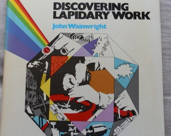 Vintage 1970's Hardcover Book: Discovering Lapidary Work by John Wainwright 1973