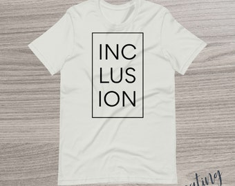 SILVER Mens Inclusion Tshirt Modern Mens Inclusion Tshirt Unisex modern Inclusion Shirt Inclusion Shirt Modern Design