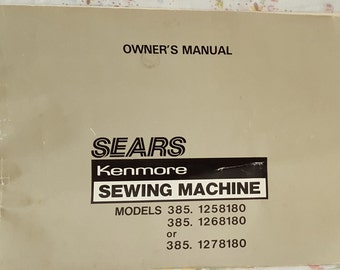 Sear Kenmore Sewing Machine Manual Models 385 1258180, 1268180 and 1278180