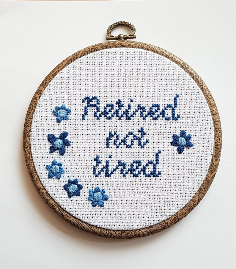 Retired not tired Embroidery