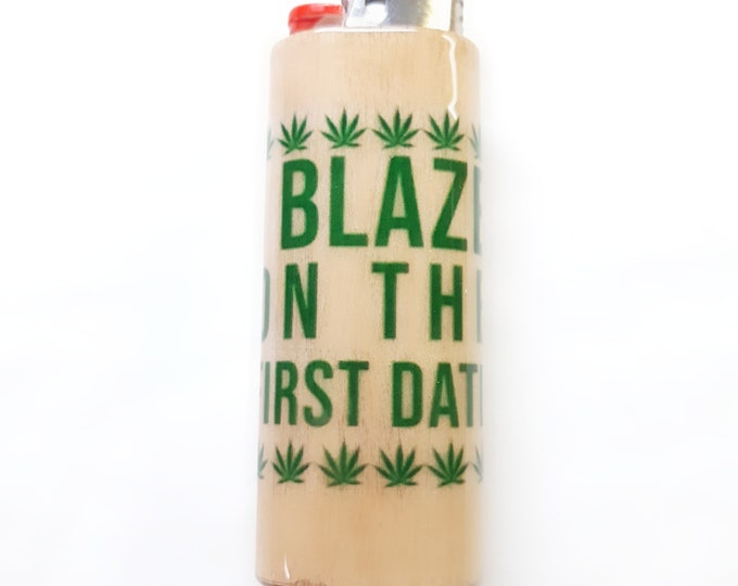 I Blaze On The First Date Wood Lighter Case Holder Sleeve Cover Fits Bic Lighters