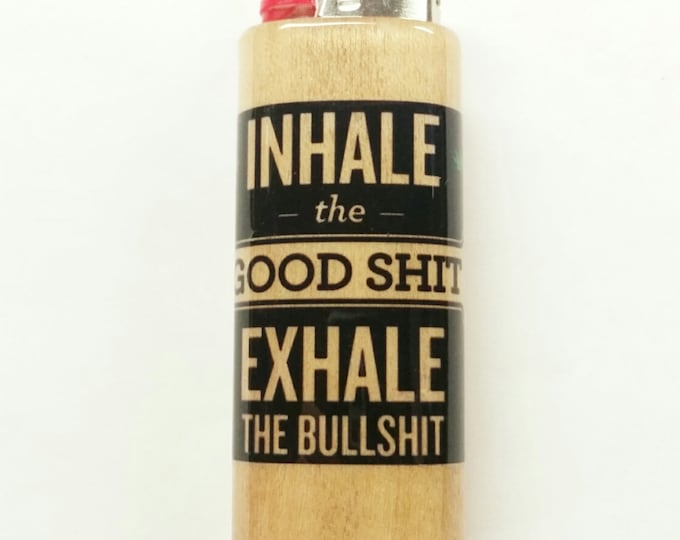 Inhale The Good Shit Exhale The Bullshit Wood Lighter Case Holder Sleeve Cover Fits Bic Lighters