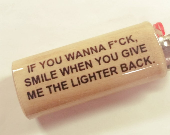 If You Wanna F*ck Wood Lighter Case Holder Sleeve Cover Fits Bic Lighters