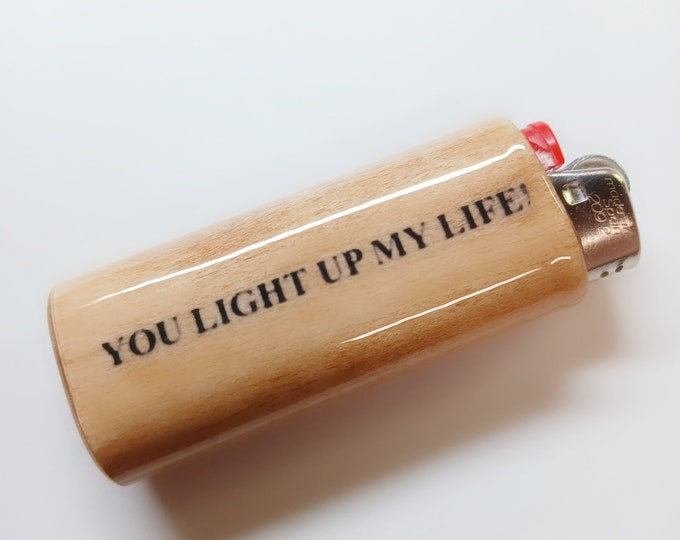 You Light Up My Life Wood Lighter Case Holder Sleeve Cover Fits Bic Lighters