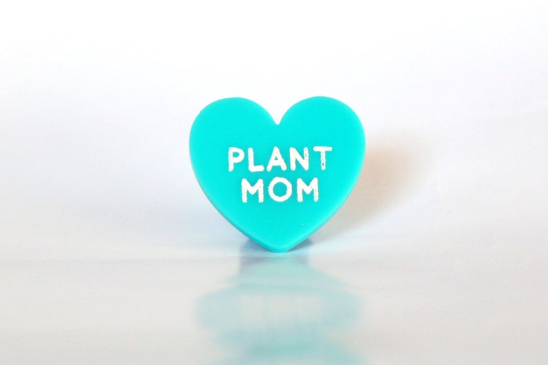 Plants are Cool  Plant Mom Laser cut pin