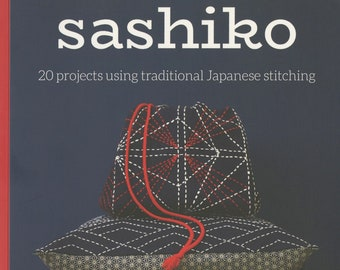 Sashiko - 20 projects using traditional Japanese stitching book by Jill Clay