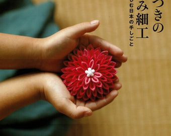 Japanese Kanzashi Tsumami book by Tsuyu Tsuki - Kyoto style hair ornaments and accessories