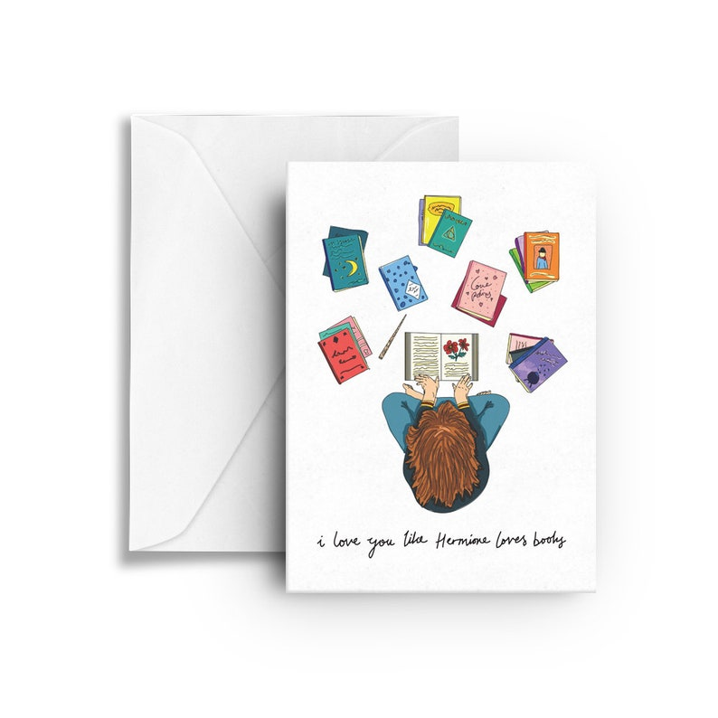 I Love You Like Hermione Loves Books  greeting card image 0