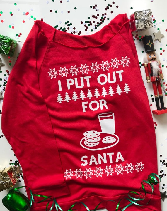 Ugly Christmas Sweater I Put Out For Santa Santa Claus Milk Etsy