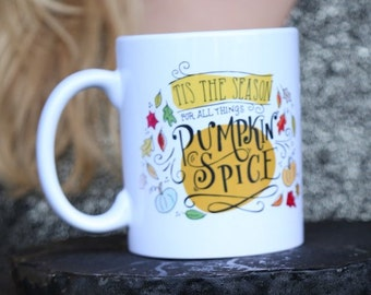 Tis the season for Pumpkin Spice Everything Fall Autumn Leaves Coffee Mug Drink 11pz Cup Illustrated