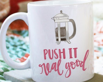 Push It Real Good French Press Illustrated Ceramic Plastic Travel Mug Drink Cup