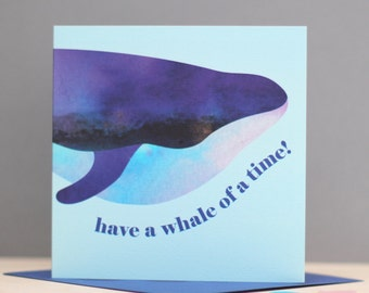 Whale Birthday Card - Ocean Greeting - Whale of a time card - Unisex birthday card  - watercolour whale illustration