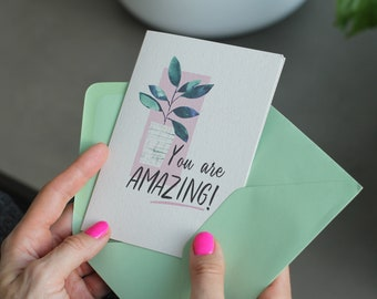 You are Amazing! Positive quote card, positive affirmation, congratulations card