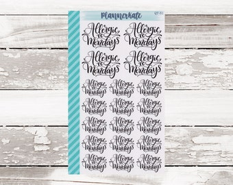 """QT-31    PK QUOTES: """"Allergic To Mondays"""" - Planner Stickers"""