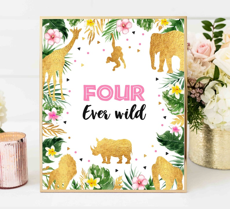 Four Ever Wild Safari Table Sign Pink /& Gold Jungle Animals Table Sign Gold Animal Jungle 4th Birthday Party Decor Instant Download Sign F1