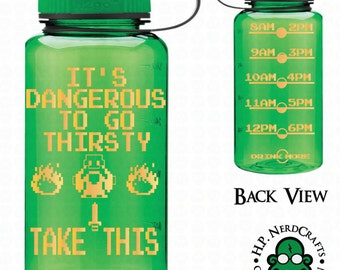 It's Dangerous to Go Alone/Thirsty Water Bottle