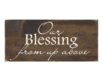 Baby or Child Nursery Sign Rustic Wood Wall Art - Our Blessing from Up Above (#1142)