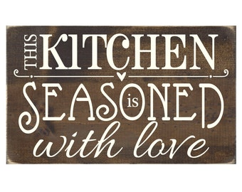 Kitchen Wall Quote Rustic Wood Sign - This Kitchen is Seasoned with Love (#1332)