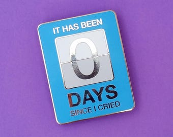 Crybaby XL Hard Enamel Countdown Pin It Has Been 0 Days Since I Cried