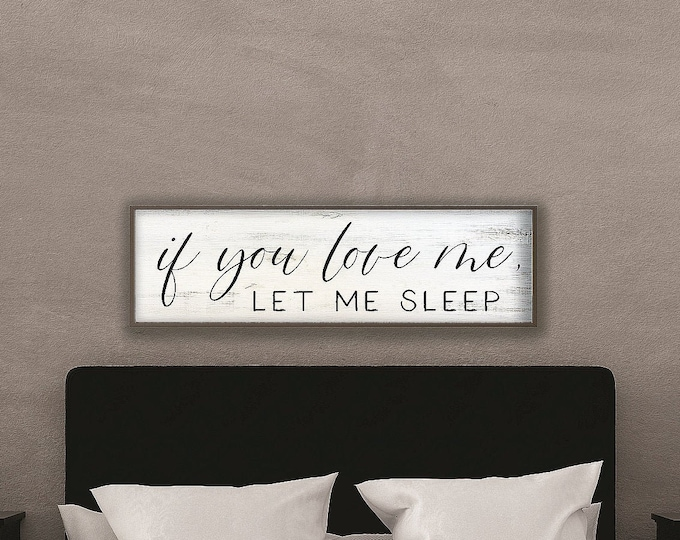 Master bedroom sign for over bed-master bedroom wall decor-wall art bedroom wall sign-if you love me let me sleep sign