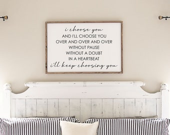 I choose you wood sign for over bed-master bedroom wall decor-gift for wife-anniversary gift-bedroom-wedding gift for couple