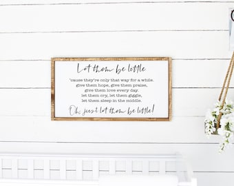 Nursery wood sign-let them be little sign-baby room sign-new baby gift for-nursery wall art-nursery decor-baby shower sign-above crib sign
