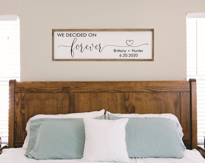 Wedding gift for couple-bridal shower gift-bridal shower decor-we decided on forever wood sign-for above bed-bedroom wall decor over the bed