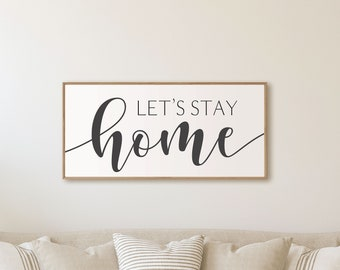 Let's Stay Home sign large-living room sign for family room Sign for over couch-farmhouse living room wall decor living room farmhouse home