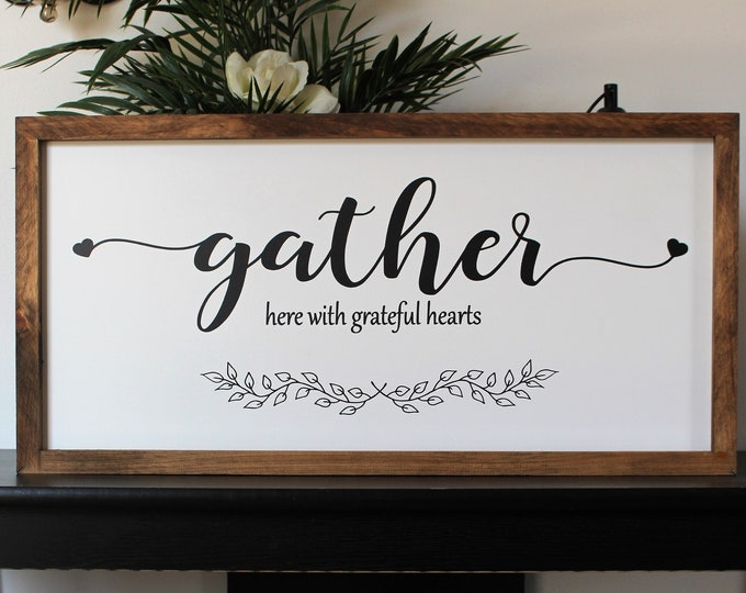 Gather wood sign-gather sign-for home-gather wall decor-gather signs for kitchen-gather here with grateful hearts-gather wall sign-farmhouse
