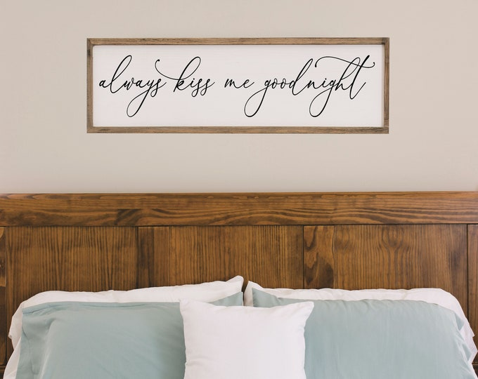 Master bedroom wall decor over the bed-always kiss me goodnight-bedroom signs above the bed-master bedroom sign-Wedding gift for couple