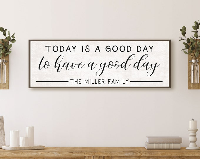 Today is a good day for a good day wooden sign-entryway sign-inspirational sign-gift for parents-over the couch wall decor