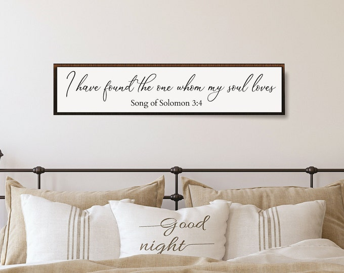 I have found the one whom my soul loves-song of solomon sign-Master bedroom sign for over bed-master bedroom wall decor-bridal shower gift