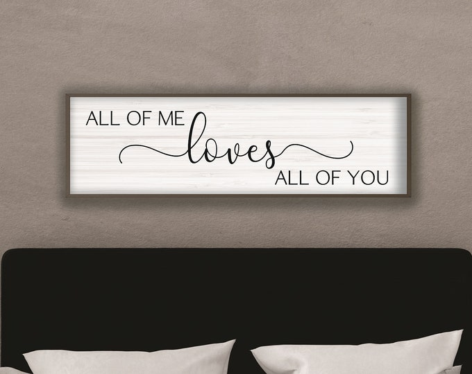 Master bedroom sign for over bed-all of me loves all of you sign-master bedroom wall decor-bridal shower gift-bedroom wall art