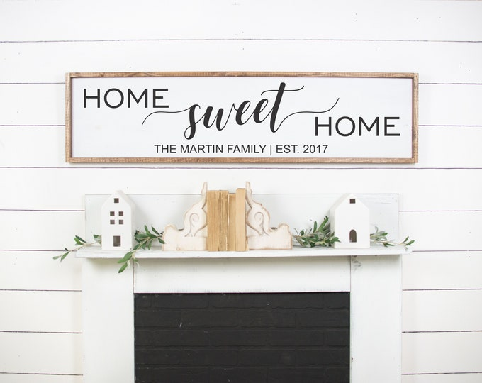 Home sweet home sign personalized-new homeowner-family gift-farmhouse fireplace sign-living room sign-over the couch decor-first home gift