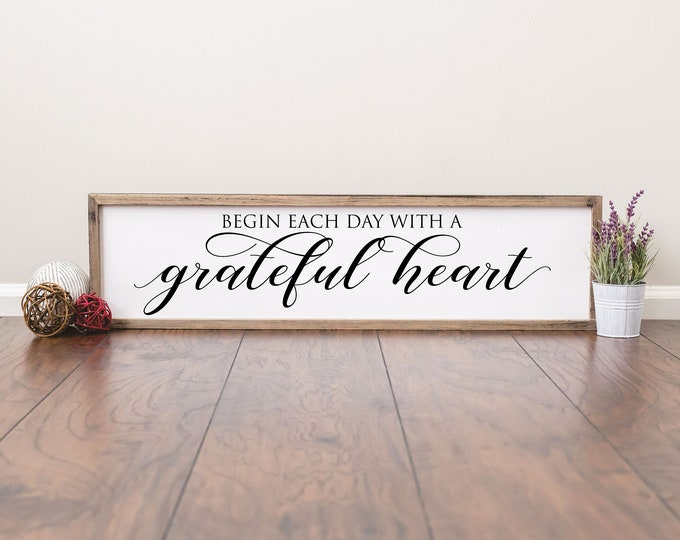 Begin each day with a grateful heart sign-over the bed signs-bedroom wall signs-inspirational wood sign-family room sign-christian wall sign