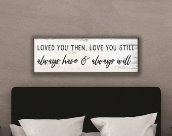 Master bedroom wall decor over the bed-master bedroom signs above bed-loved you then love you still-wall decor bedroom-bridal gift